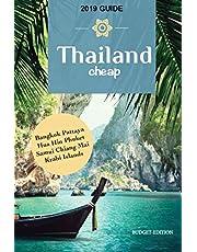 Thailand Cheap: The Alternative Guide Budget Travel in Bangkok, Chiang Mai, Phuket, Samui, Pattaya, Hua Hin, Krabi, and Surrounding Areas