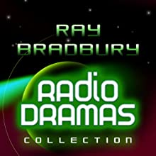 Ray Bradbury Radio Dramas Performance by Ray Bradbury