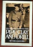 img - for Pipe Clay and Drill: John J. Pershing, the Classic American Soldier by Richard Goldhurst (1977-01-01) book / textbook / text book