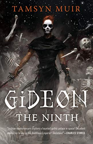 Tamsyn Muir - Gideon the Ninth