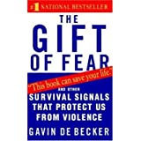 The Gift of Fear: Survival Signals That Protect Us from Violence The Gift of Fear