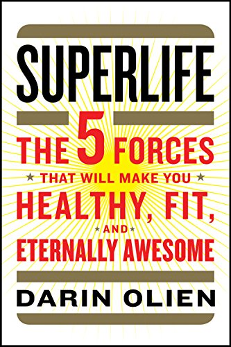 SuperLife: The 5 Forces That Will Make You Healthy, Fit, and Eternally - Fit Custom Will Ship