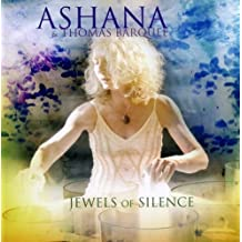 Jewels of Silence: Meditations on the Chakras for Voice and Crystal Singing Bowls by Ashana, Thomas Barquee [2008]