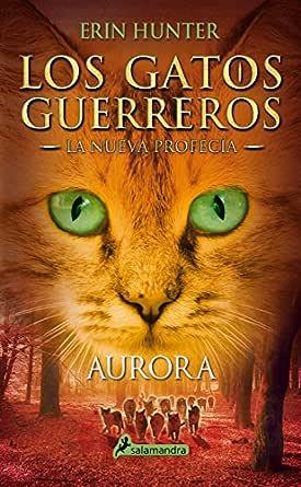 Aurora (Los Gatos Guerreros | La Nueva Profecía 3): . eBook ...