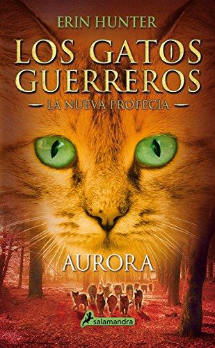 Aurora: Los gatos guerreros - La nueva profecía III (Spanish Edition) by [