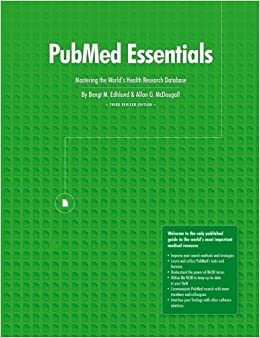 Book PubMed Essentials, Mastering the World's Health Research Database by Bengt Edhlund (2014-11-18)