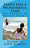 James Has a Wonderful Time, Elizabeth Roberts, 1484817362