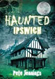 img - for Haunted Ipswich book / textbook / text book