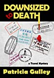 Downsized to Death: a Travel Agent Mystery