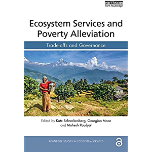 Ecosystem Services and Poverty Alleviation (OPEN ACCESS): Trade-offs and Governance (Routledge Studies in Ecosystem…