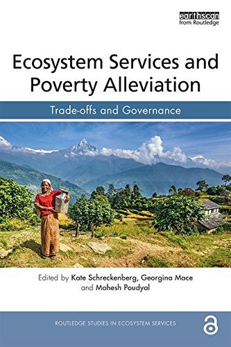Ecosystem Services and Poverty Alleviation (OPEN ACCESS): Trade-offs and Governance (Routledge Studies in Ecosystem Services)