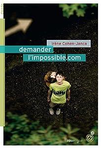 "Afficher ""Demander l'impossible.com"""