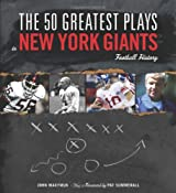 The 50 Greatest Plays in New York Giants Football History (50 Greatest Plays the 50 Greatest Plays)