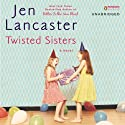 Twisted Sisters Audiobook by Jen Lancaster Narrated by Jen Lancaster