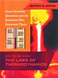 How Do We Know the Laws of Thermodynamics?, Jeffrey B. Moran, 0823933849