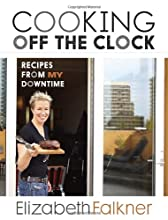 Cooking Off the Clock: Recipes from My Downtime