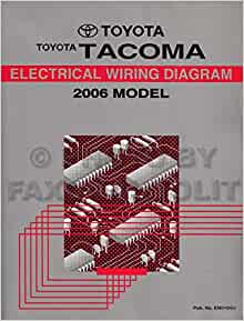 2006 Toyota Tacoma Pickup Wiring Diagram Manual Original: Toyota:  Amazon.com: BooksAmazon.com