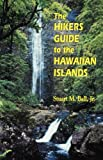 The Hikers Guide to the Hawaiian Islands (Latitude 20 Books (Paperback))