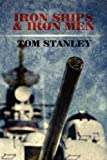 Iron Ships and Iron Men, Tom Stanley, 1456026003