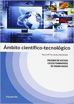 Temario Pruebas De Acceso A Ciclos Formativos De Grado Medio: Ambito Científico-tecnológico por Paula Fernández Menéndez Gratis