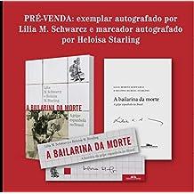 A bailarina da morte (Pré-venda com autógrafo): A gripe espanhola no Brasil