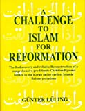 Challenge to Islam for Reformation: The Rediscovery and reliable Reconstruction of a comprehensive pre-Islamic Christian Hymnal hidden in the Koran under earliest Islamic Reinterpretations