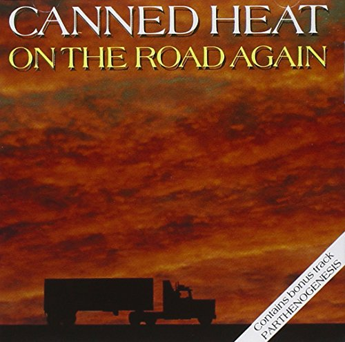 On the Road Again (Canned Heat The Very Best Of)
