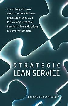 Strategic Lean Service by [Oh, Robert, Prakash, Sunit]