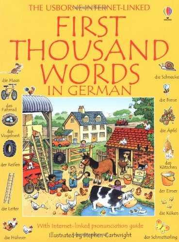 First Thousand Words in German: With Internet-Linked Pronunciation Guide