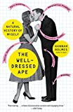 The Well-Dressed Ape: A Natural History of Myself by Hannah Holmes