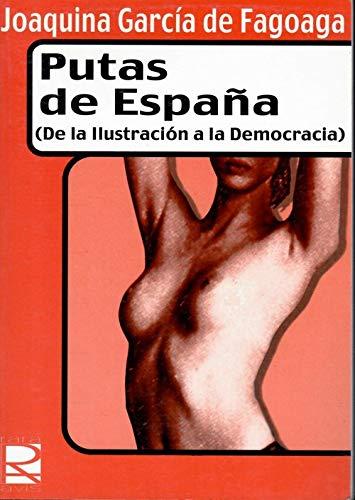 Putas de España: de la ilustración a la democracia Rara avis: Amazon.es: García de Fagoaga, Joaquina: Libros