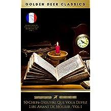 50 Chefs-D'œuvre Que Vous Devez Lire Avant De Mourir : Vol 1 (Golden Deer Classics) (French Edition)