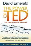 POWER OF TED* (*THE EMPOWERMENT DYNAMIC): 10th Anniversary Edition by David Emerald (2016-03-15)