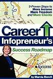 Career Infopreneur's Success Roadmap, Marcia Bench, 097596559X