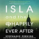 Isla and the Happily Ever After Audiobook by Stephanie Perkins Narrated by Grace Experience