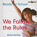 We Follow the Rules, Sharon Gordon, 0761432736