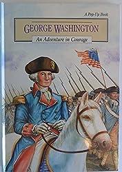 George Washington: An Adventure in Courage (Pop-Up Book)