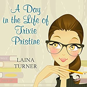 A Day in the Life of Trixie Pristine Audiobook