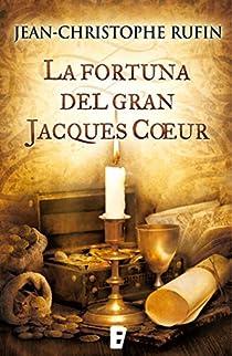 La fortuna del gran Jacques Coeur par Rufin