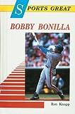Sports Great Bobby Bonilla, Ron Knapp, 0894904175