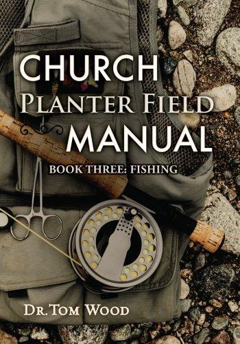 - Church Planter Field Manual: Fishing