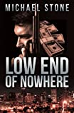 Low End of Nowhere: A Streeter Thriller  (Streeter Thriller Series)