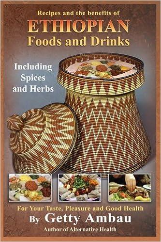 Ethiopian foods and drinks for your taste pleasure and good health ethiopian foods and drinks for your taste pleasure and good health mr getty t ambau 9781884459061 amazon books forumfinder Images