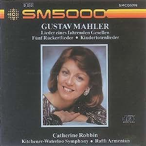 Mahler: Ruckertlieder, Kindertotenlieder, Lieder eines fahrenden Gesellen