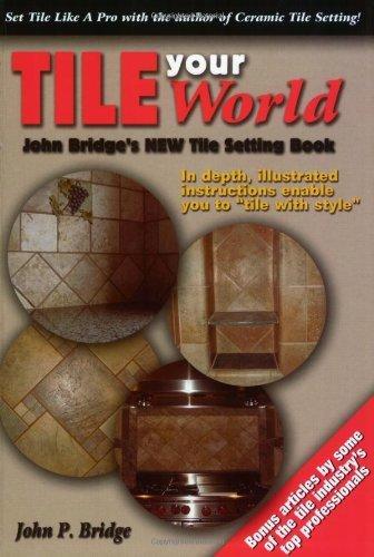 By John P. Bridge Tile Your World: John Bridge's New Tile Setting Book [Paperback] pdf epub