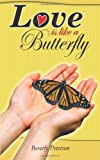 Love Is Like a Butterfly, Beverly Peterson, 149180579X