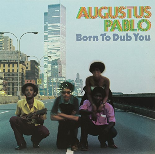 Born-to-Dub-You