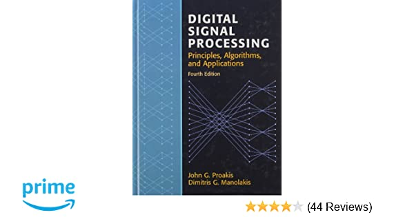 Digital Signal Processing (4th Edition): John G  Proakis, Dimitris K