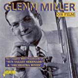 On Film - Sun Valley Serenade & Orchestra Wives [ORIGINAL RECORDINGS REMASTERED]