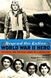 Beyond the Latino World War II Hero, , 0292725809